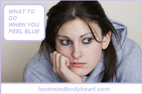 WHAT TO DO WHEN YOU FEEL BLUE