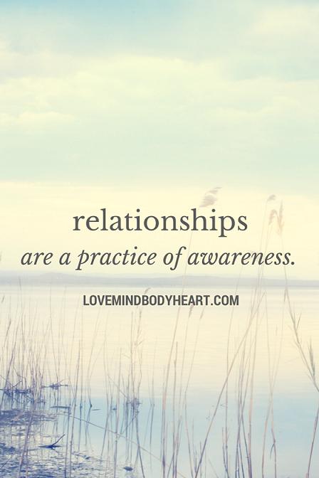 relationshipsareapracticeofawareness