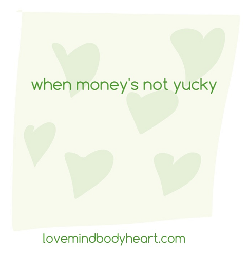 WHEN MONEY'S NOT YUCKY