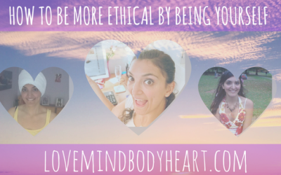 HOW TO BE MORE ETHICAL BY BEING MORE YOURSELF
