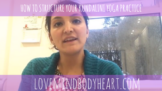 HOW TO STRUCTURE YOUR KUNDALINI YOGA PRACTICE