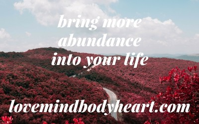 BRING MORE ABUNDANCE INTO YOUR LIFE