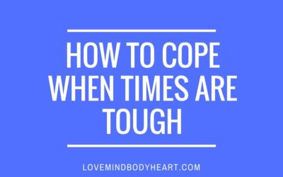 HOW TO COPE WHEN TIMES ARE TOUGH