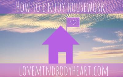 ENJOY HOUSEWORK IN 3 EASY STEPS