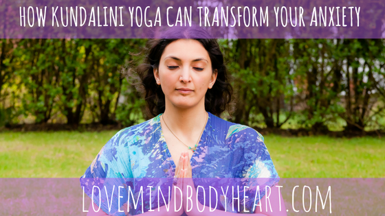 HOW KUNDALINI YOGA CAN TRANSFORM ANXIETY